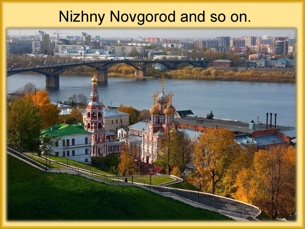 Nizhny Novgorod and so on.