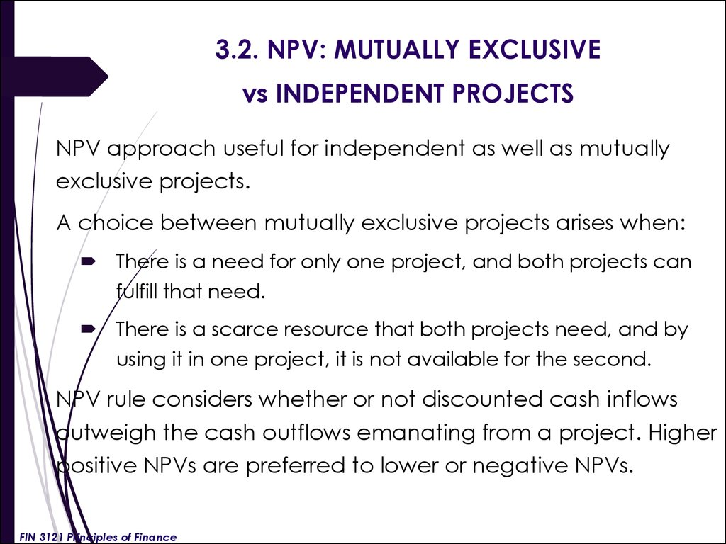 3.2. NPV: MUTUALLY EXCLUSIVE vs INDEPENDENT PROJECTS