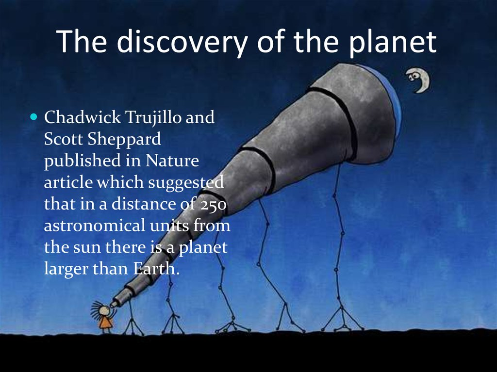 The discovery of the planet