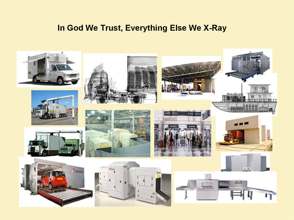 In God We Trust, Everything Else We X-Ray