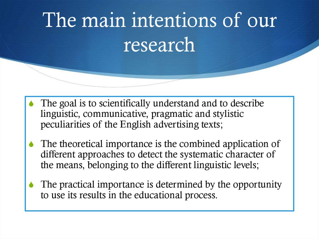 The main intentions of our research