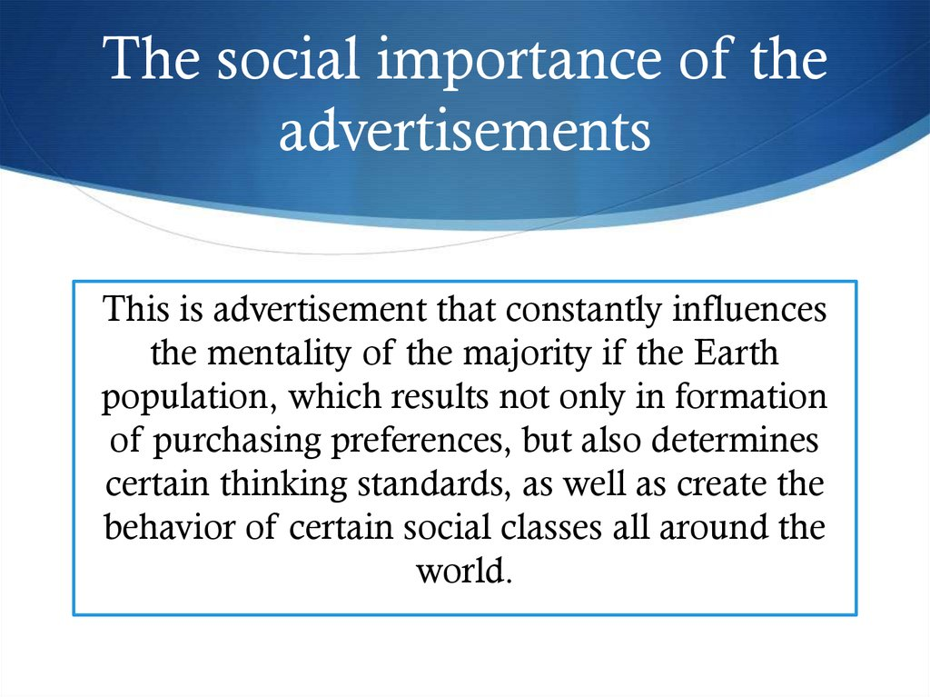 The social importance of the advertisements