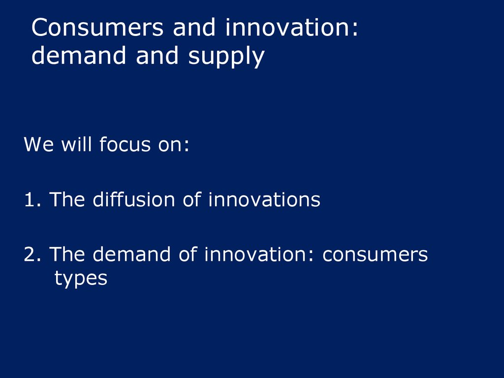 Consumers and innovation: demand and supply