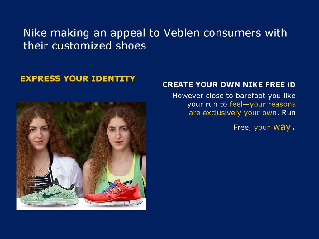 Nike making an appeal to Veblen consumers with their customized shoes
