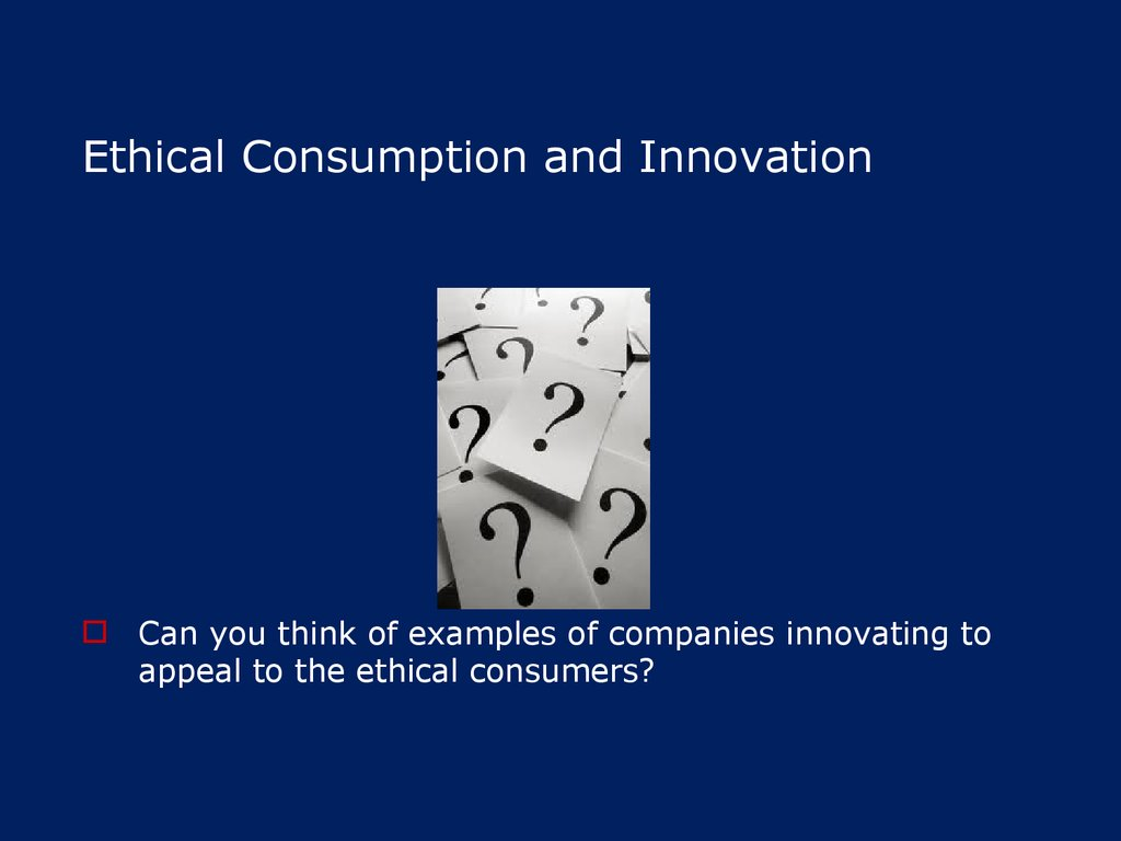 Ethical Consumption and Innovation