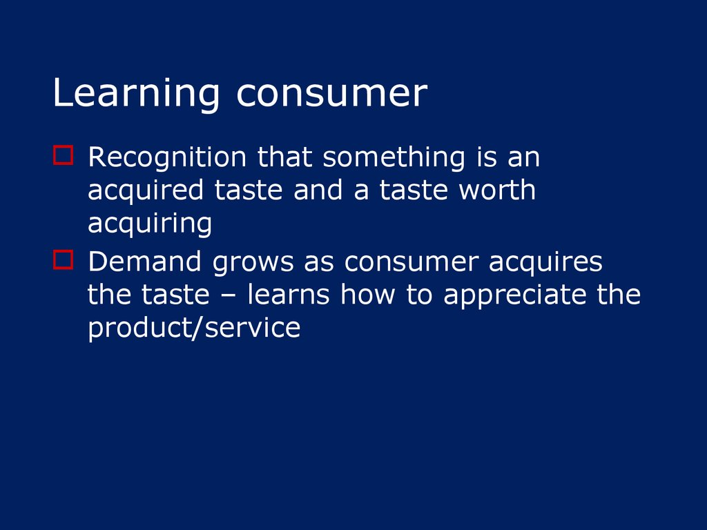 Learning consumer