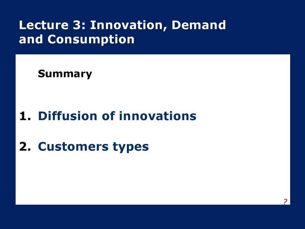 Lecture 3: Innovation, Demand and Consumption