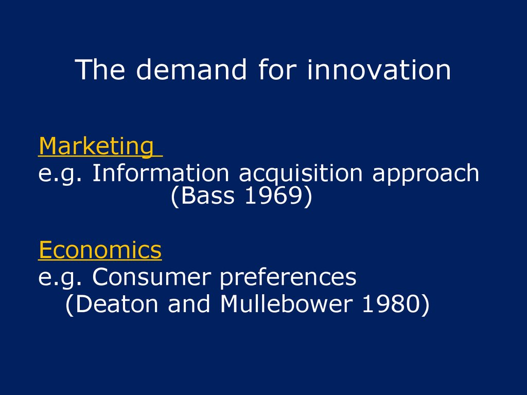 The demand for innovation