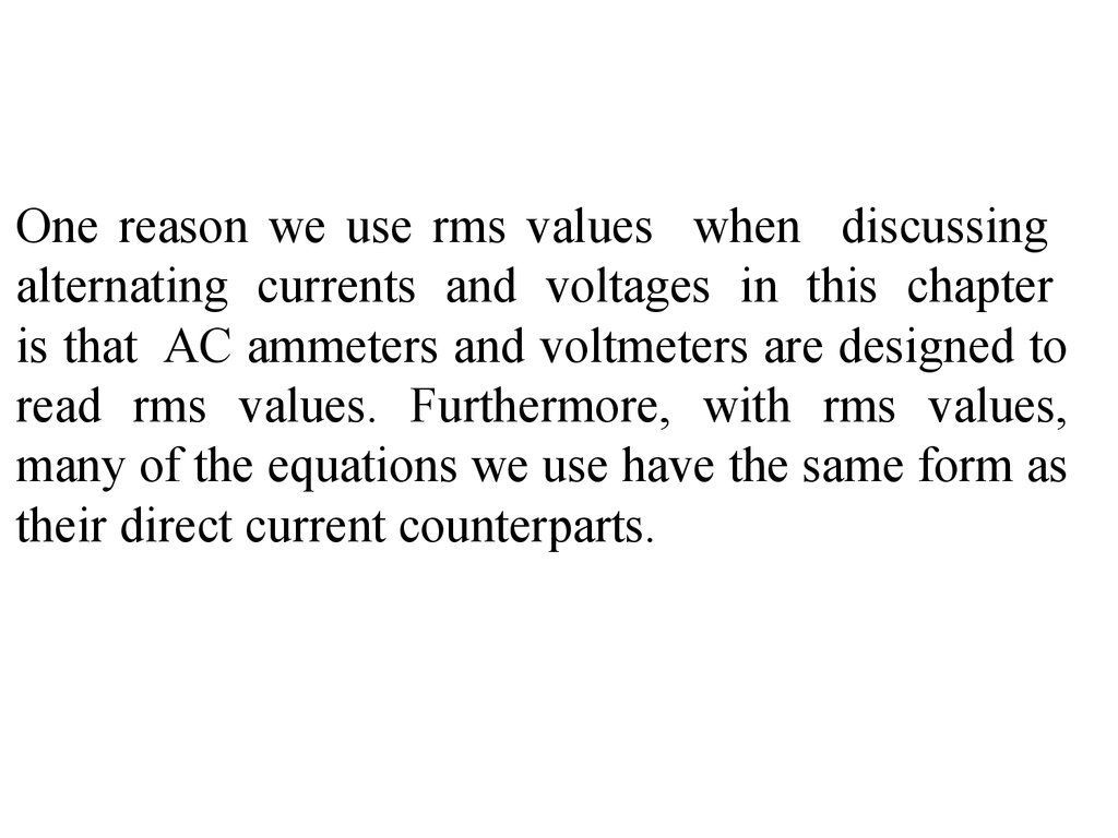 Alternating Current Lecture 3 Online Presentation Ac Voltmeter Circuit Moreover Ammeter Wiring Diagram On Currents And Voltages In This Chapter Is That Ammeters Voltmeters Are Designed To Read Rms Values Furthermore With