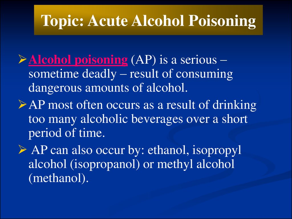 Topic: Acute Alcohol Poisoning