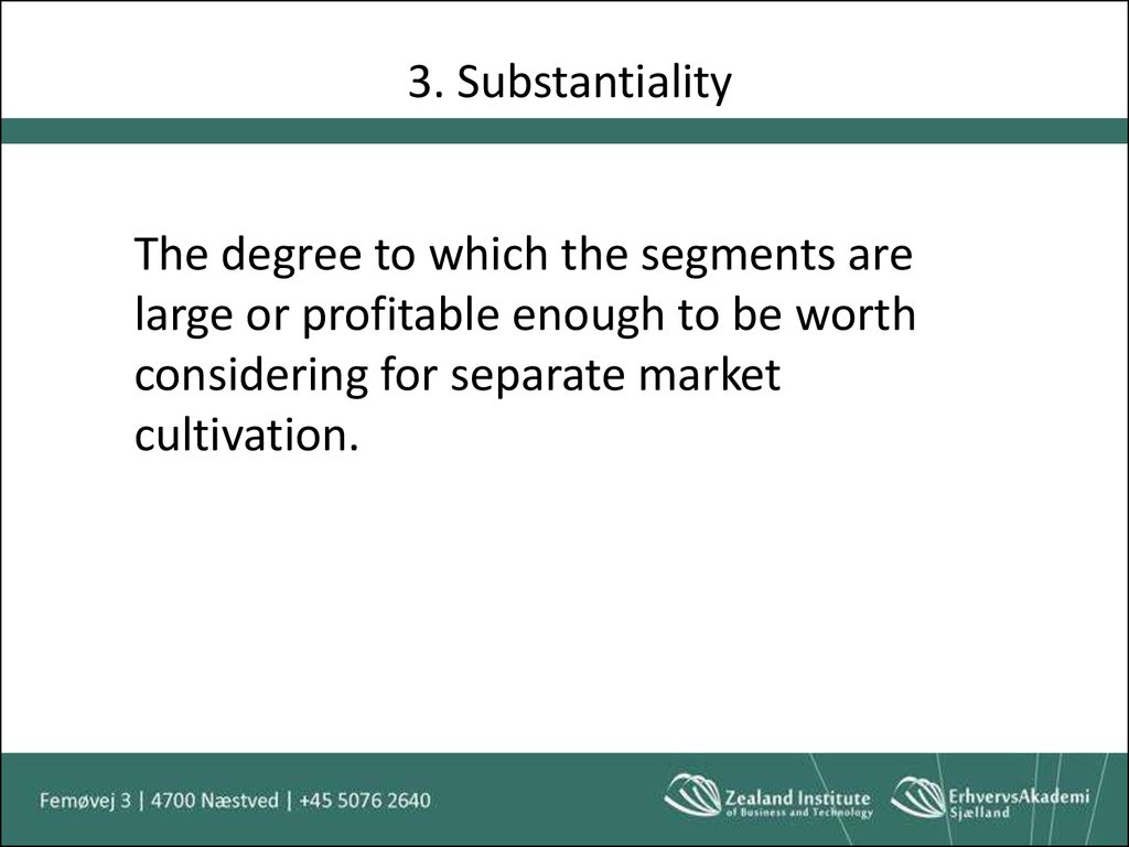 3. Substantiality