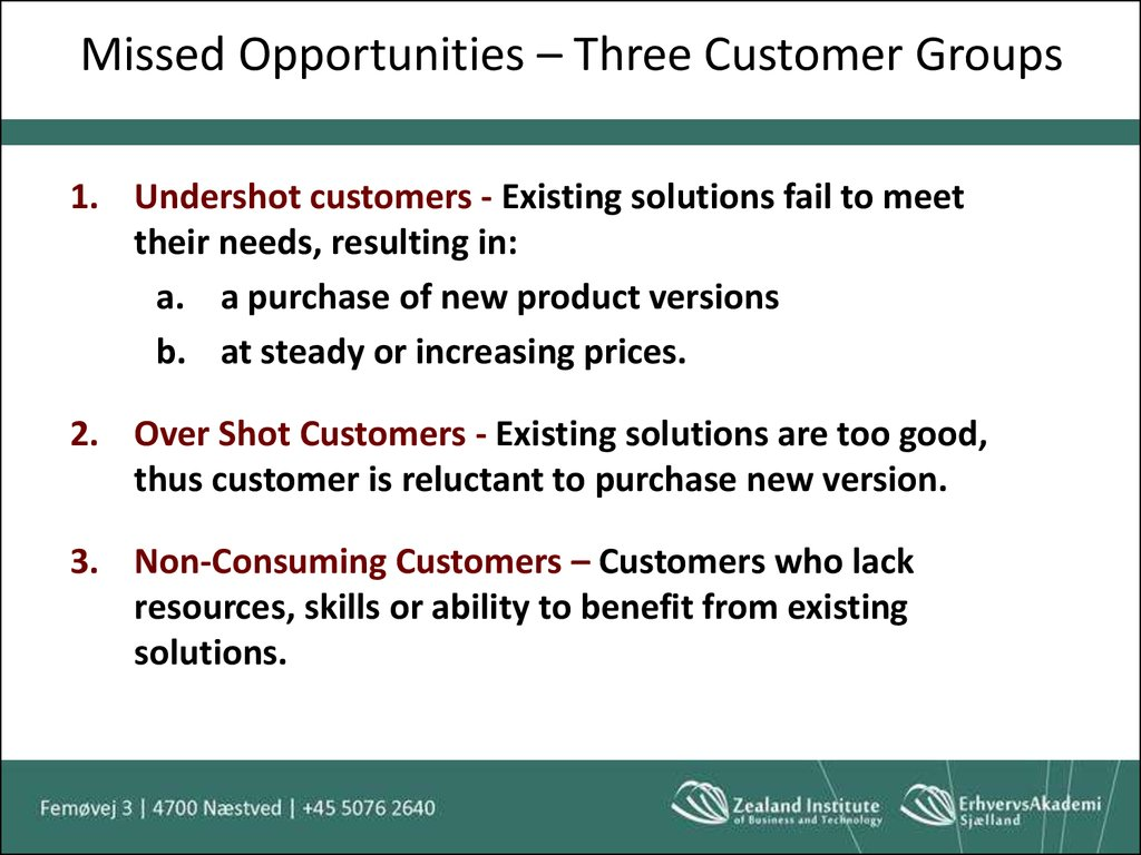 Missed Opportunities – Three Customer Groups