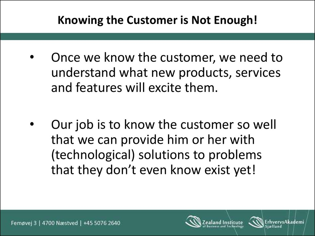 Knowing the Customer is Not Enough!