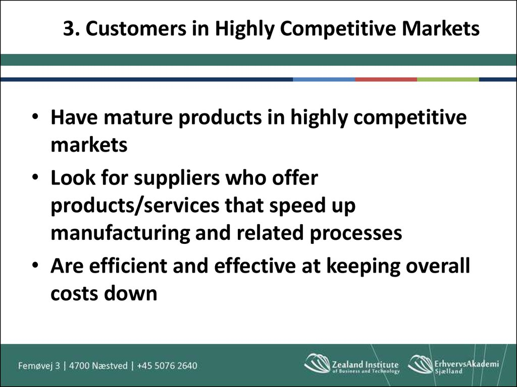 3. Customers in Highly Competitive Markets