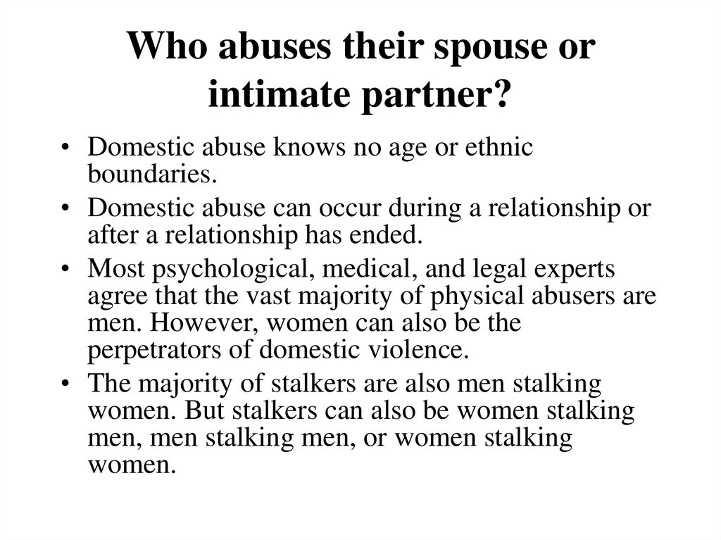 Who abuses their spouse or intimate partner?