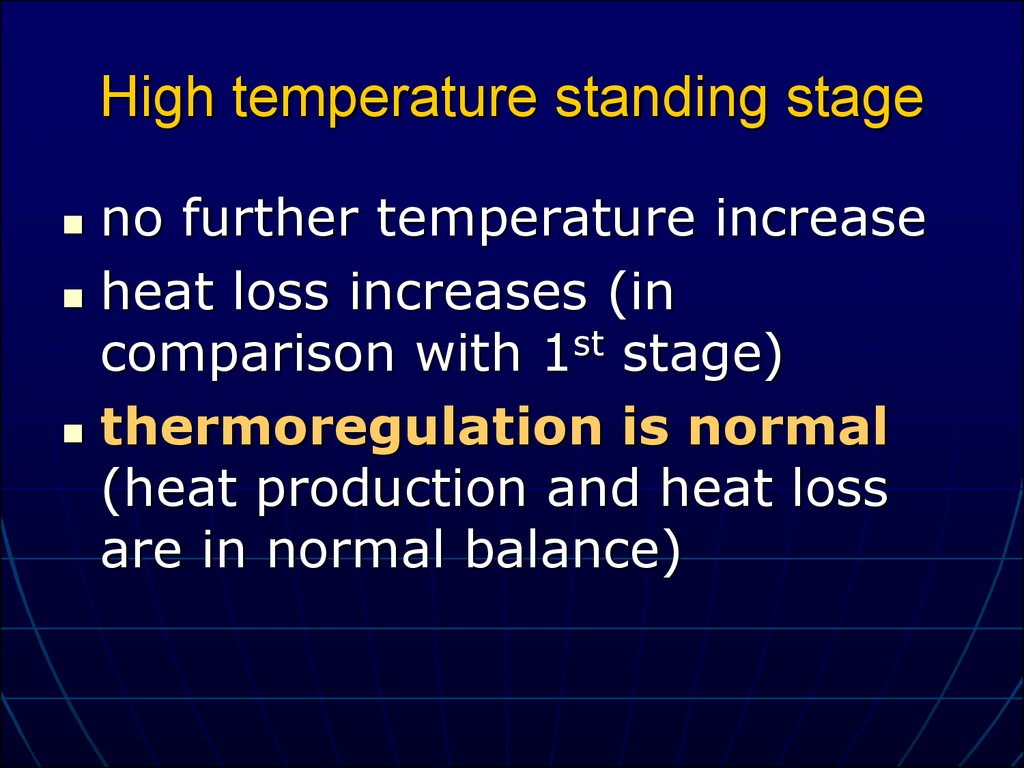 High temperature standing stage
