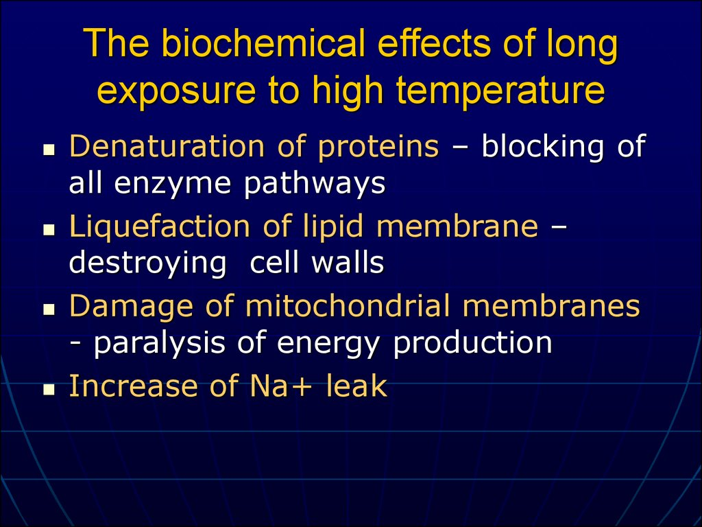 The biochemical effects of long exposure to high temperature