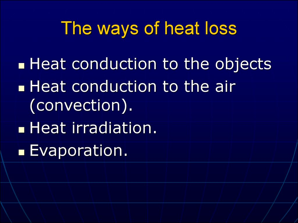The ways of heat loss