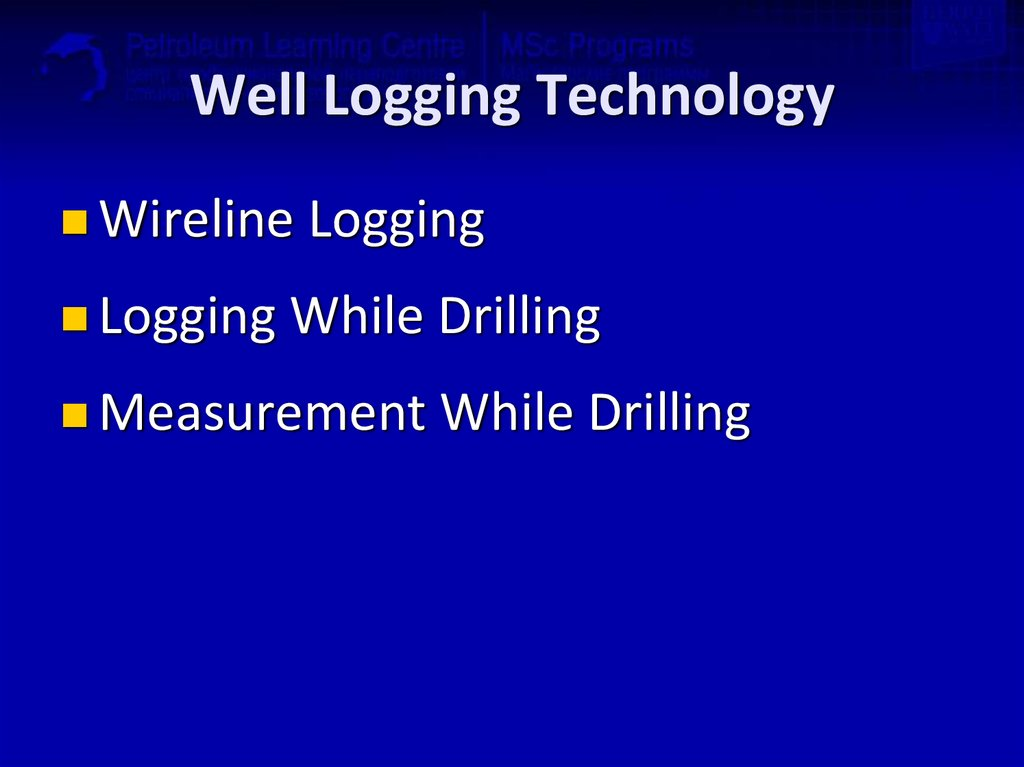 Well Logging Technology