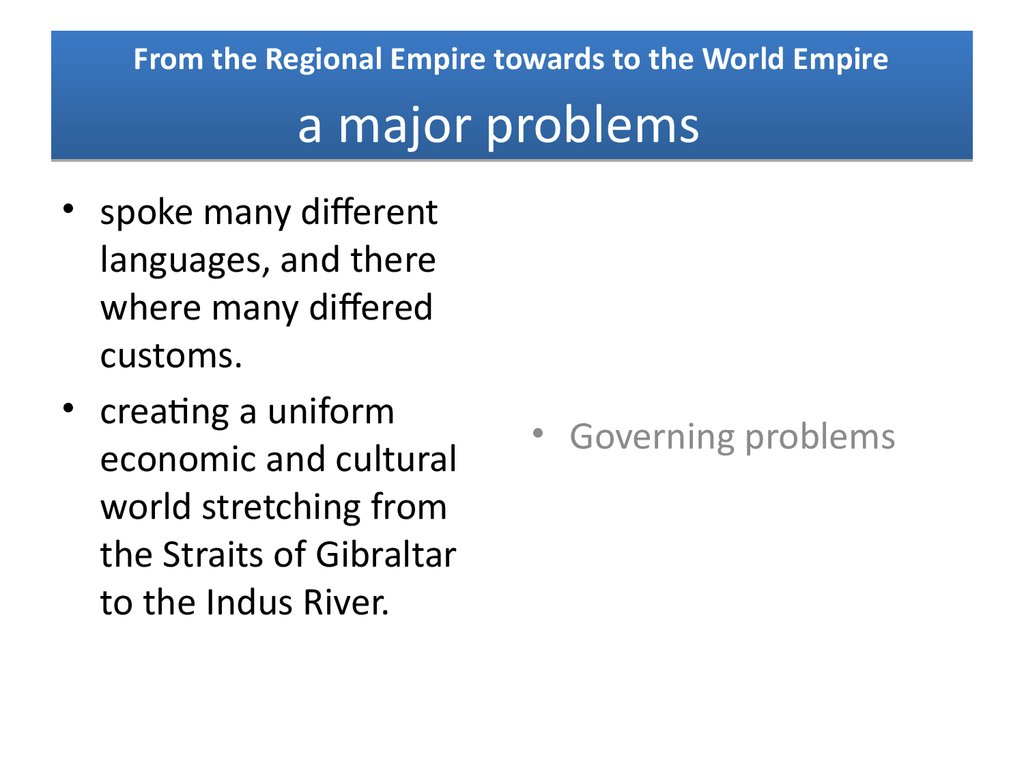 From the Regional Empire towards to the World Empire a major problems