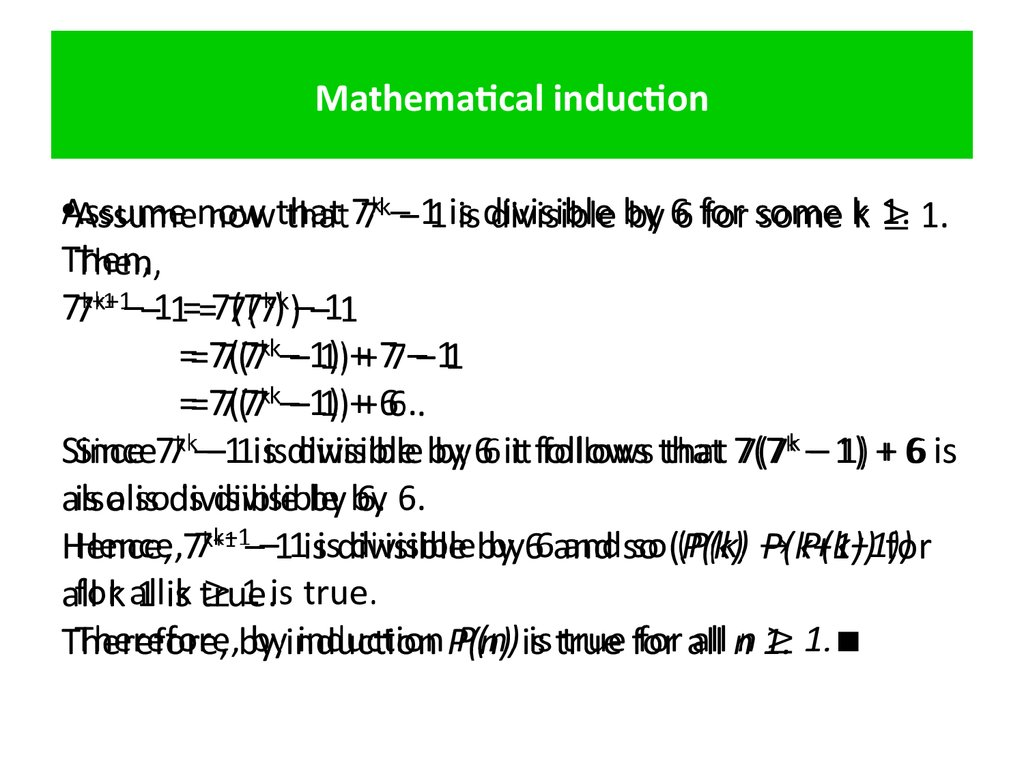 "mathematical induction (disclaimer: i'm not a mathematician, and so i offer an answer somewhat in lay-man terms perhaps it is not ""fully precise"", and certainly there are many more applications of mathematical induction and there are more formal definitions)."
