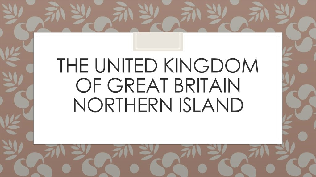 The united kingdom of great Britain northern island