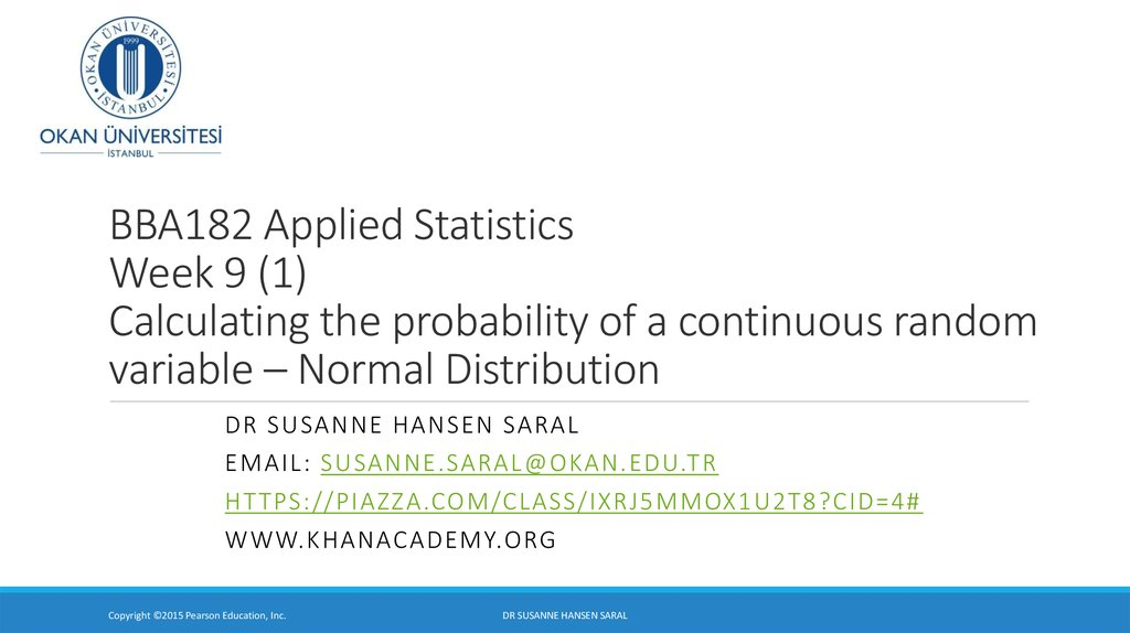 BBA182 Applied Statistics Week 9 (1) Calculating the probability of a continuous random variable – Normal Distribution