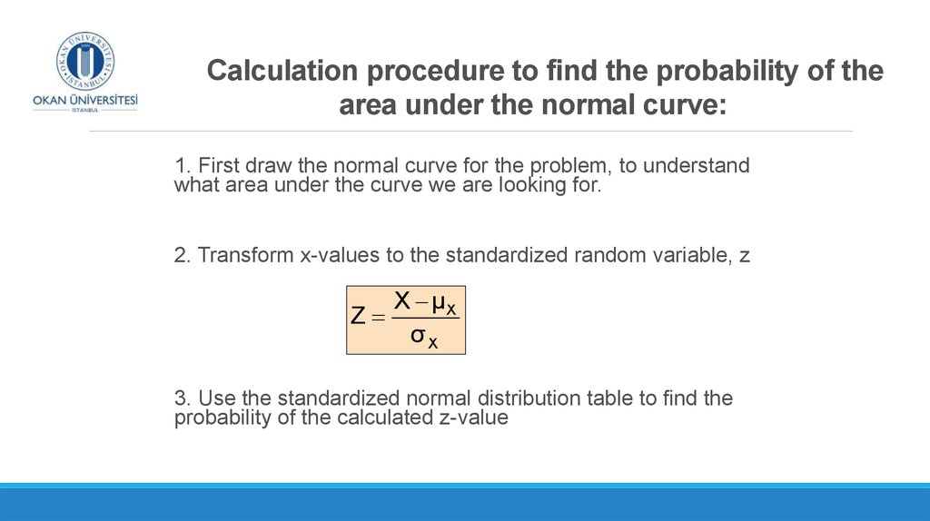 Calculation procedure to find the probability of the area under the normal curve: