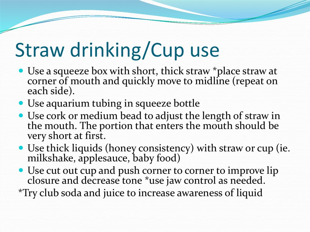 Straw drinking/Cup use