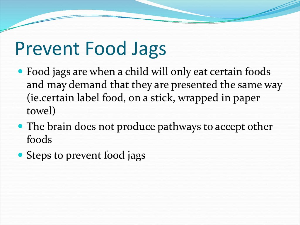 Prevent Food Jags