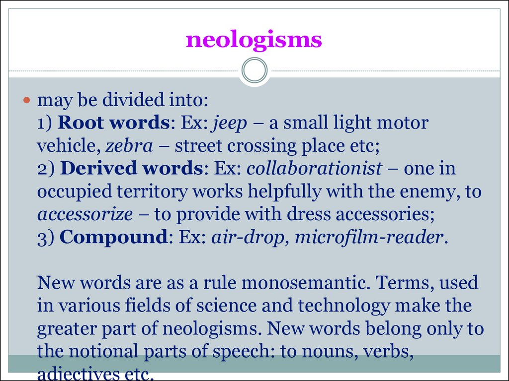 computer neologisms in english The main purpose of this paper is, on the one hand, to show the relevance of the notion of analogy to english word-formation, and, on the other hand, to propose an array of (phonological, morphotactic, and semantic) similarities between analogy-based neologisms and the model words they are based on.