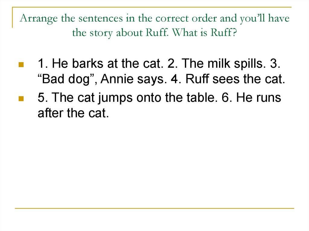 Arrange the sentences in the correct order and you'll have the story about Ruff. What is Ruff?