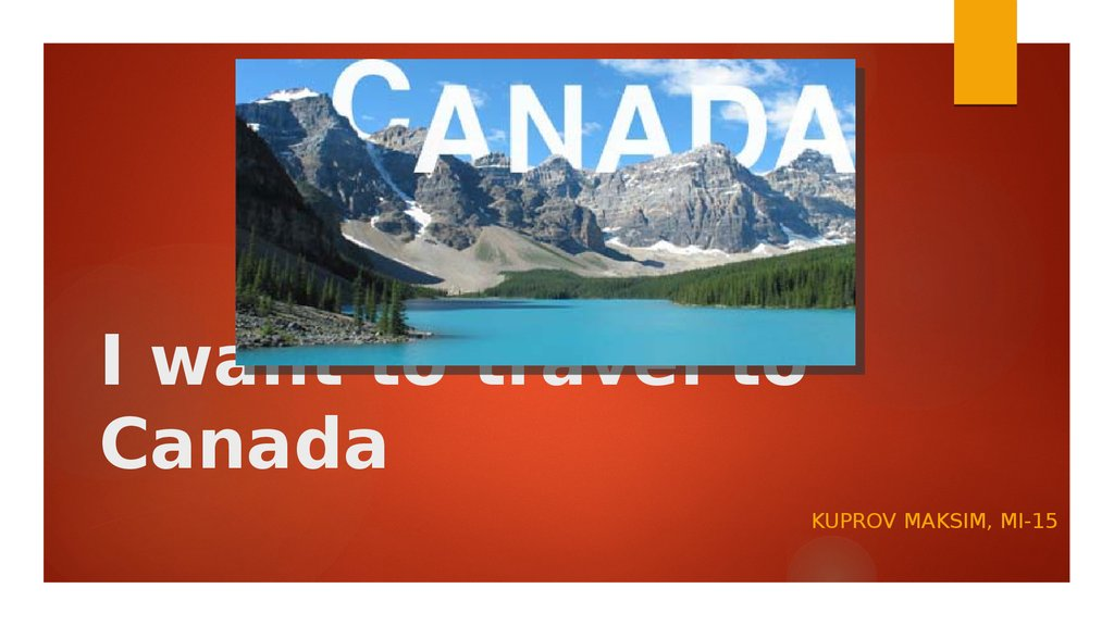 I want to travel to Canada