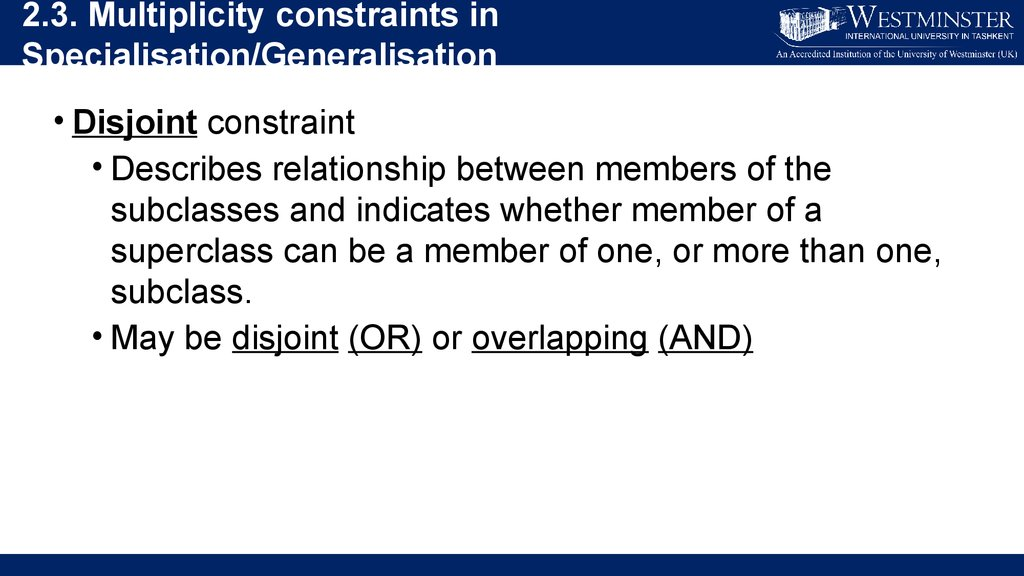 Enhanced entity relationship modelling concepts lecture 3 multiplicity constraints in specialisationgeneralisation disjoint constraint describes relationship between members of the ccuart Gallery