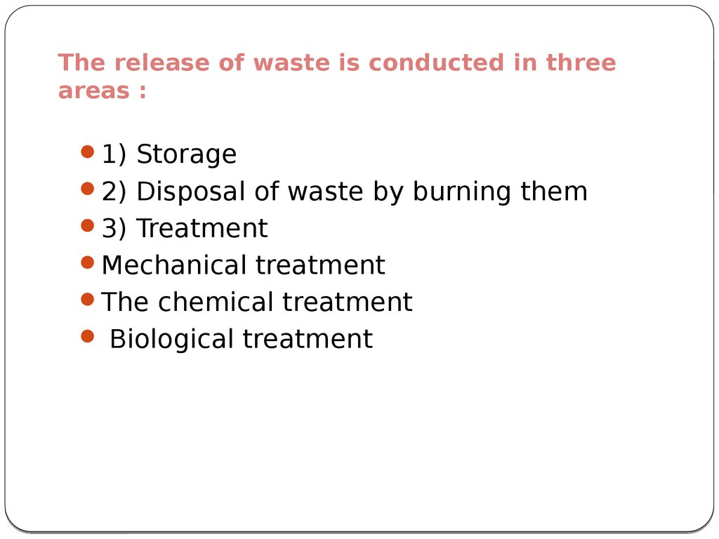The release of waste is conducted in three areas :