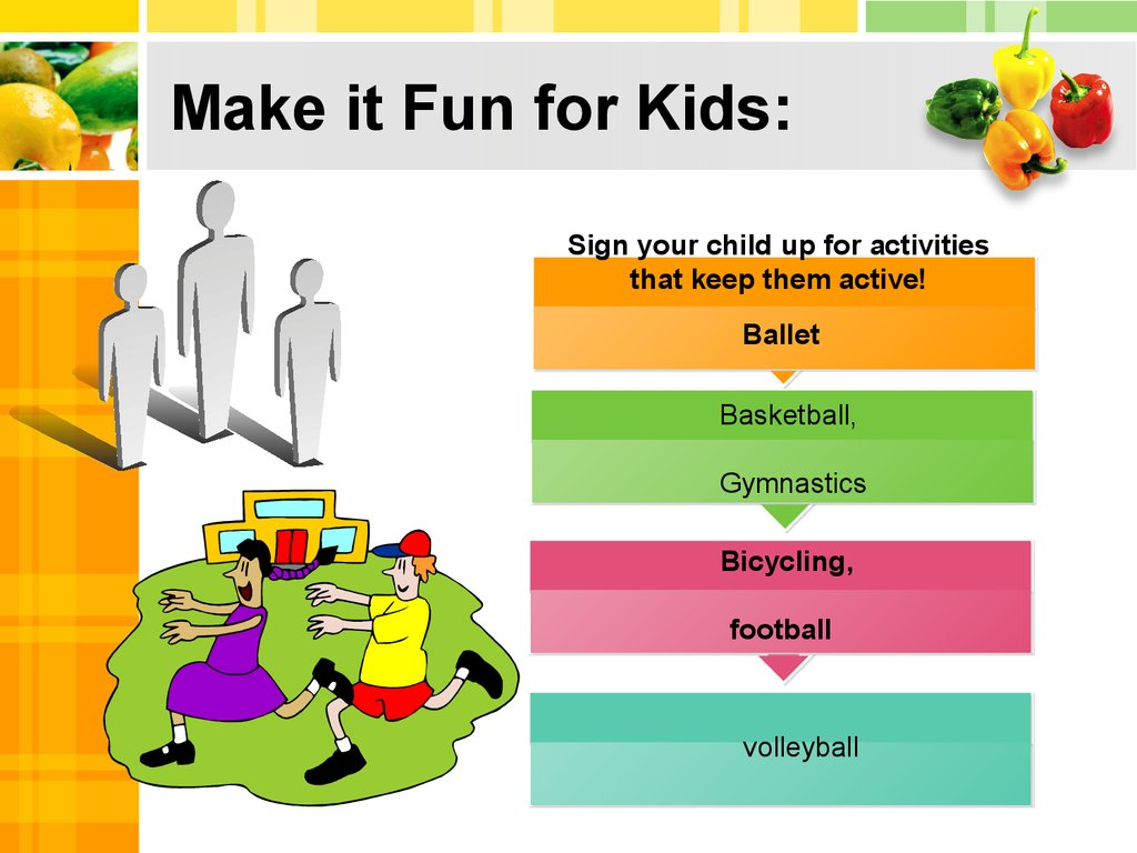 Make it Fun for Kids: