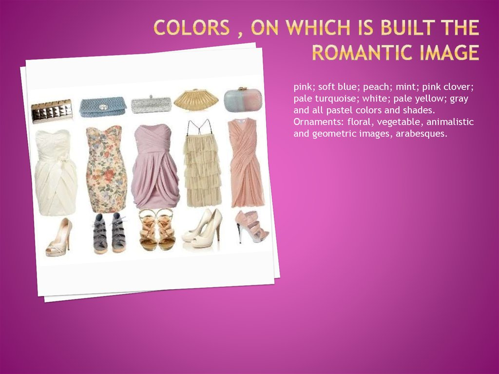Colors , on which is built the romantic image