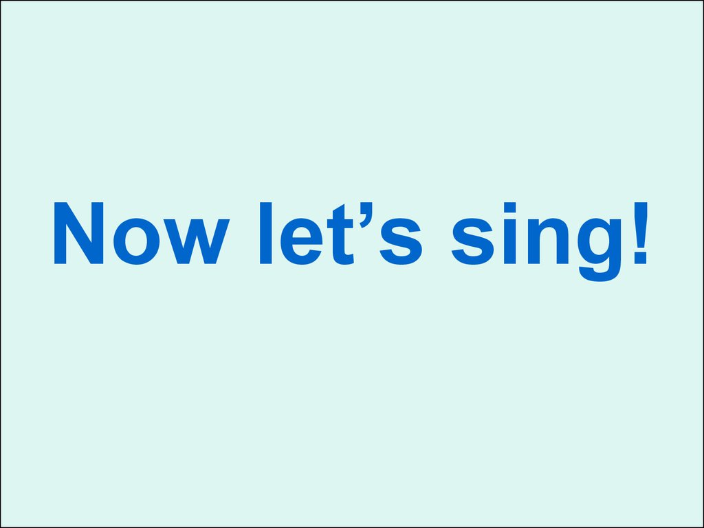Now let's sing!