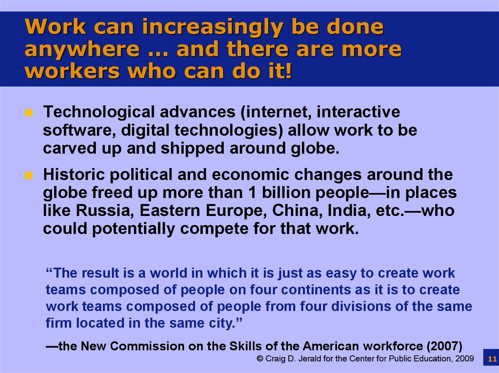 Work can increasingly be done anywhere … and there are more workers who can do it!