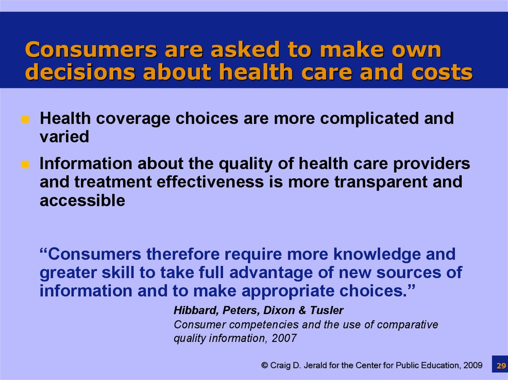 Consumers are asked to make own decisions about health care and costs