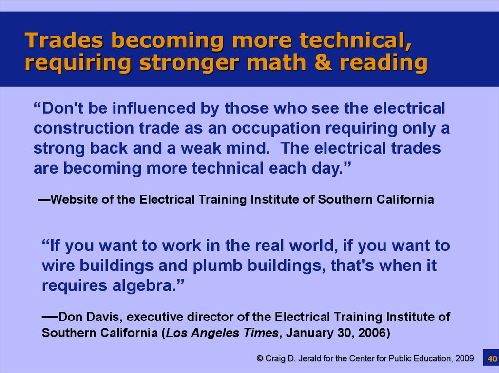 Trades becoming more technical, requiring stronger math & reading