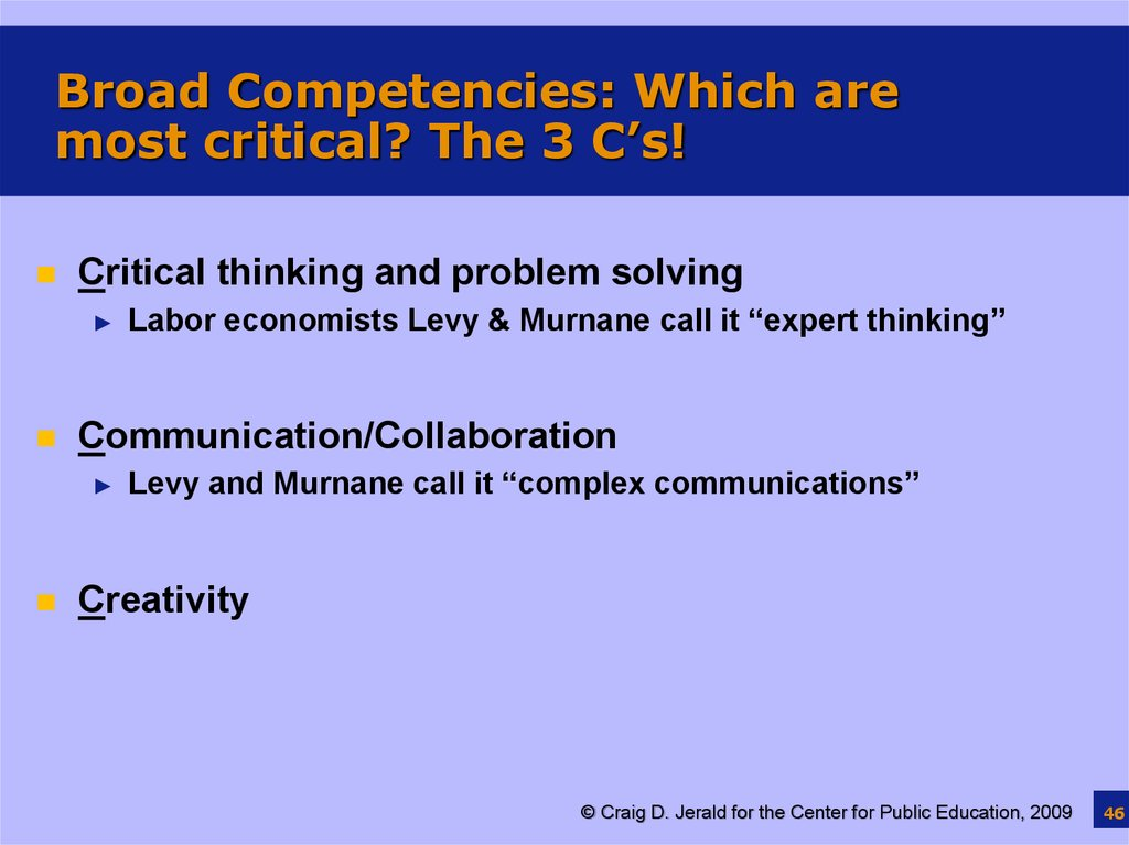 Broad Competencies: Which are most critical? The 3 C's!