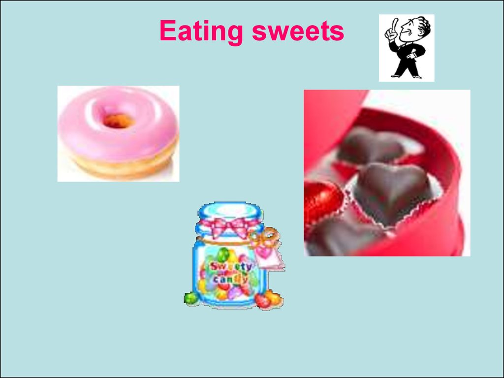 Eating sweets