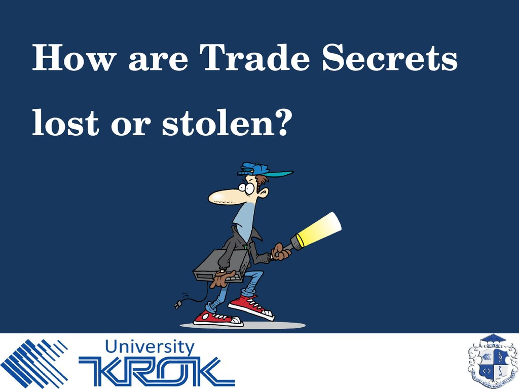 How are Trade Secrets lost or stolen?