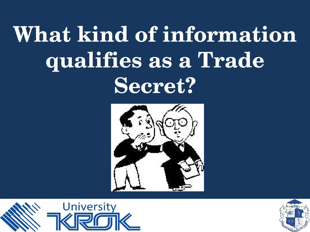 What kind of information qualifies as a Trade Secret?