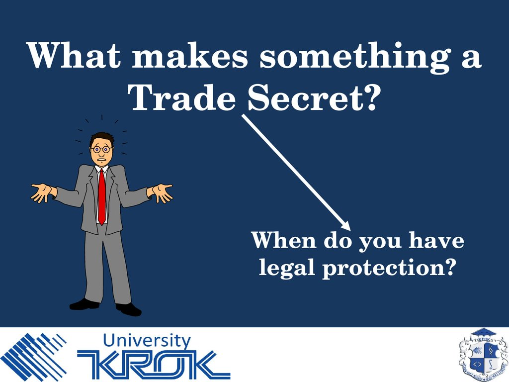 What makes something a Trade Secret?