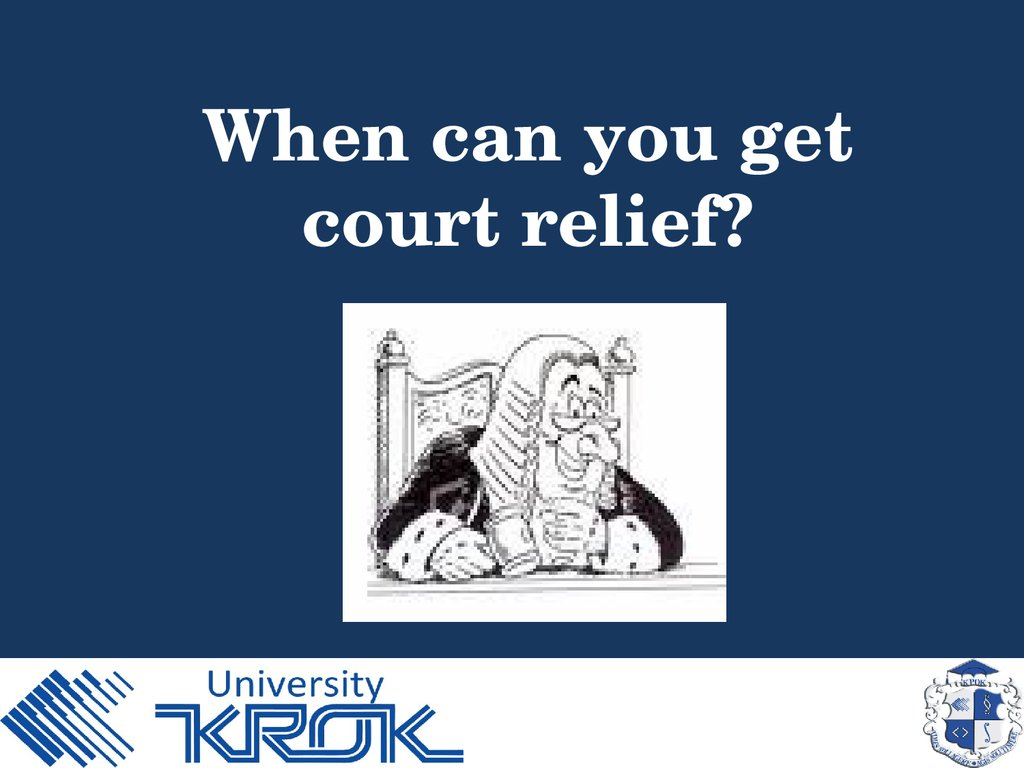 When can you get court relief?