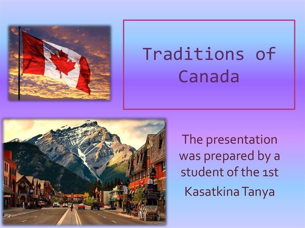 Traditions Of Canada презентация онлайн