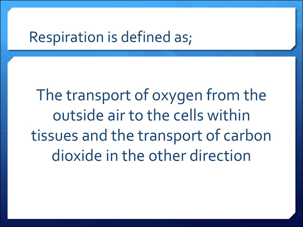 Respiration is defined as;