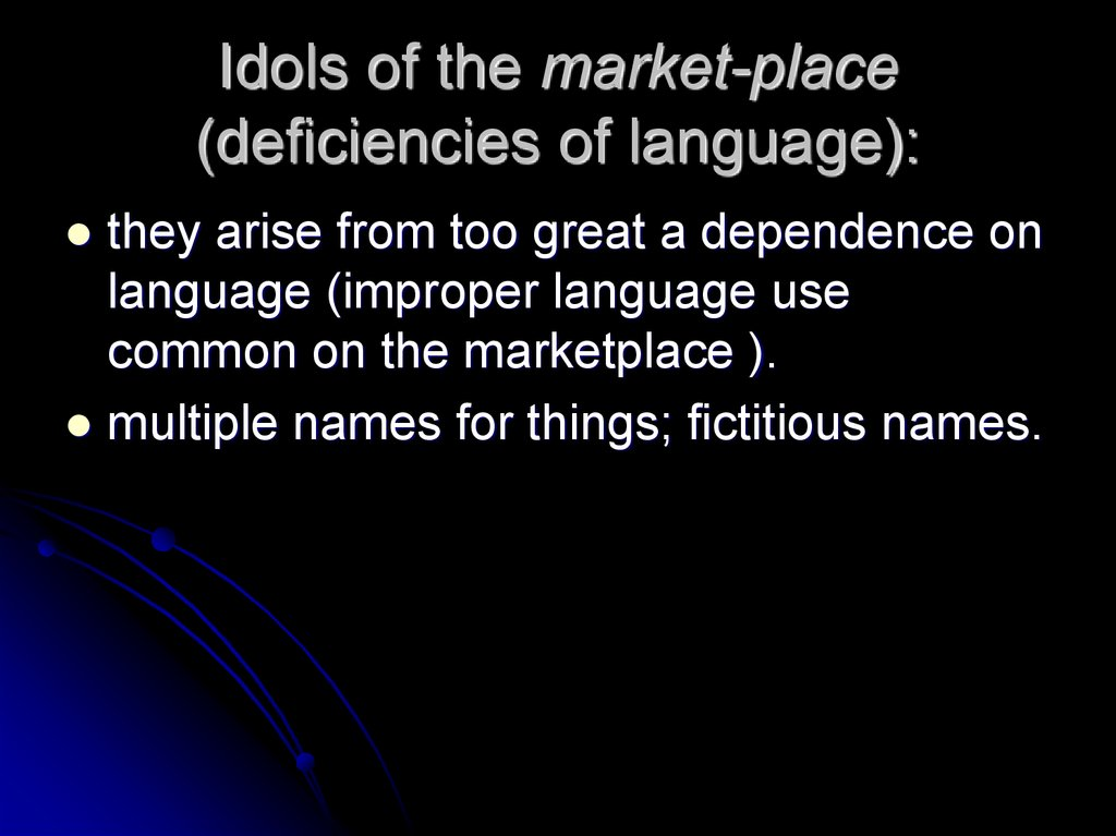 Idols of the market-place (deficiencies of language):